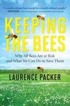 Keeping the Bees ebook by Laurence Packer
