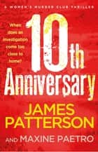 10th Anniversary - (Women's Murder Club 10) eBook by James Patterson