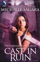 Cast in Ruin (Luna) (The Chronicles of Elantra, Book 7) ebook by Michelle Sagara