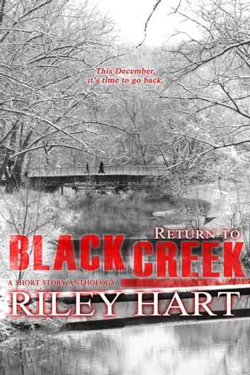 Return to Blackcreek - Blackcreek, #4 ebook by Riley Hart