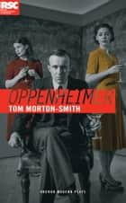 Oppenheimer ebook by Tom Morton-Smith