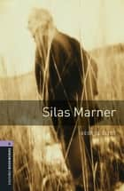Silas Marner Level 4 Oxford Bookworms Library ebook by George Eliot