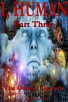 I, Human Part Three The Orbs of Sapentia ebook by Vito Veii