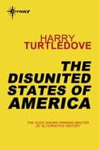 The Disunited States of America ebook by