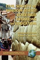 Civil Society or Shadow State? ebook by Margaret Sutton,Robert F. Arnove