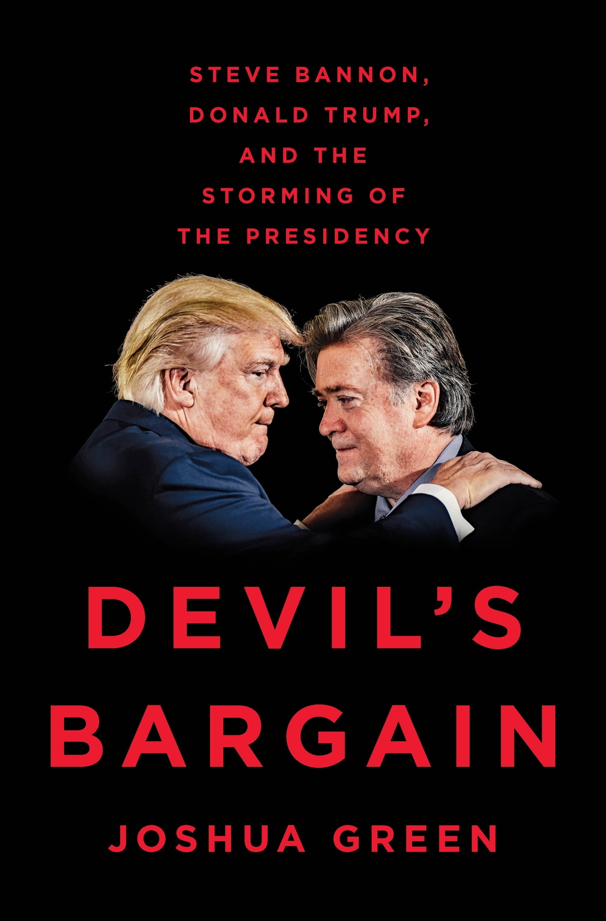 Devil's Bargain  Steve Bannon, Donald Trump, And The Storming Of The  Presidency Ebook