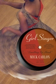 Girl Singer ebook by Mick Carlon