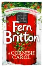 A Cornish Carol: A Short Story ebook by Fern Britton