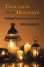 Thoughts for the Holidays ebook by Doug Manning