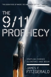 The 9/11 Prophecy - Startling Evidence the Endtimes Have Begun ebook by James Fitzgerald