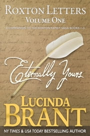 Eternally Yours - Roxton Letters Volume One: A Companion To The Roxton Family Saga Books 1-3 ebook by Lucinda Brant