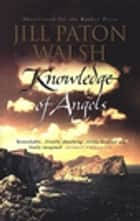 Knowledge Of Angels - Man Booker prize shortlist ebook by Jill Paton Walsh