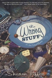 The Wrong Stuff - A Jane Wheel Mystery ebook by Sharon Fiffer