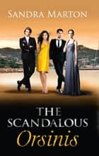 The Scandalous Orsinis: Raffaele: Taming His Tempestuous Virgin (The Orsini Brothers, Book 1) / Falco: The Dark Guardian (The Orsini Brothers, Book 3) / Nicolo: The Powerful Sicilian (The Orsini Brothers, Book 4) (Mills & Boon M&B) ebook by Sandra Marton