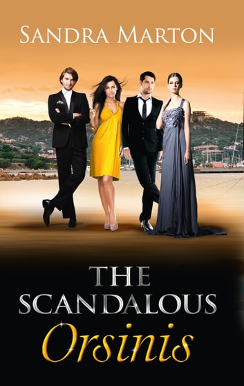 The Scandalous Orsinis: Raffaele: Taming His Tempestuous Virgin (The Orsini Brothers, Book 1) / Falco: The Dark Guardian (The Orsini Brothers, Book 3) / Nicolo: The Powerful Sicilian (The Orsini Brothers, Book 4) (Mills & Boon M&B) 電子書 by Sandra Marton