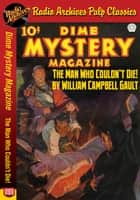 Dime Mystery Magazine - The Man Who Coul ebook by William Campbell Gault