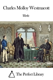Works of Charles Molloy Westmacott ebook by Charles Molloy Westmacott