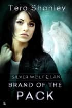 Brand of the Pack ebook by Tera Shanley