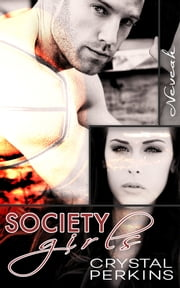 Society Girls: Neveah ebook by Crystal Perkins