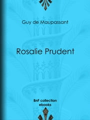 Rosalie Prudent ebook by Guy de Maupassant