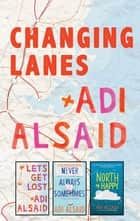 Changing Lanes - A Road Trips Box Set ebooks by Adi Alsaid