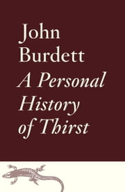 A Personal History of Thirst ebook by John Burdett