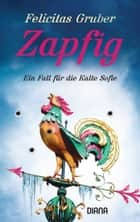 Zapfig ebook by Felicitas Gruber