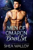 Men of Omaron Boxed Set - Sci-fi Alien Romance ebook by Shea Malloy