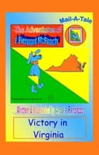 Virginia/McPooch Mail-A-Tale:Victory in Virginia ebook by Angela Randazzo