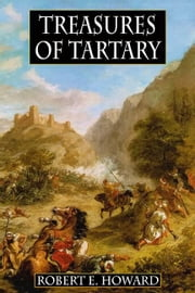 Treasures of Tartary ebook by Howard, Robert, E.