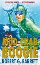 Mud Crab Boogie ebook by Robert G Barrett