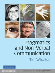 Pragmatics and Non-Verbal Communication ebook by Tim Wharton