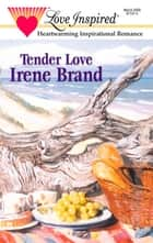 Tender Love (Mills & Boon Love Inspired) eBook by Irene Brand