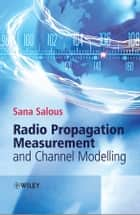 Radio Propagation Measurement and Channel Modelling ebook by Sana Salous