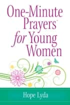 One-Minute Prayers® for Young Women eBook by Hope Lyda