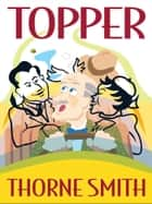 Topper ebook by Thorne Smith