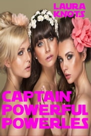 Captain Powerful Powerless ebook by Laura Knots