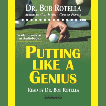 Putting Like a Genius audiobook by Dr. Bob Rotella