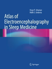 Atlas of Electroencephalography in Sleep Medicine ebook by Hrayr P. Attarian,Nidhi S Undevia