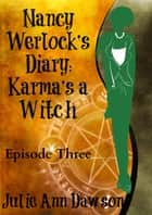 Nancy Werlock's Diary: Karma's a Witch ebook by Julie Ann Dawson