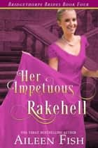 Her Impetuous Rakehell ebook by Aileen Fish