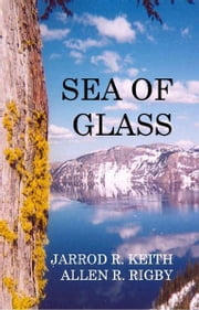 Sea of Glass ebook by Jarrod R. Keith and Allen R. Rigby