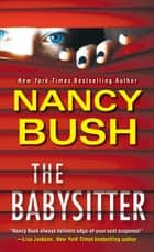 The Babysitter ebook by Nancy Bush