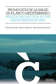 Promoción de la salud en el Arco Mediterráneo/ Health promotion in the Mediterranean Arc ebook by Kobo.Web.Store.Products.Fields.ContributorFieldViewModel