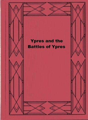 Ypres and the Battles of Ypres ebook by Michelin & Cie