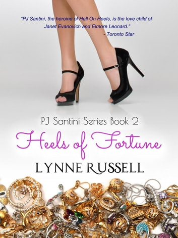 Heels Of Fortune - When $6 Million Is Not A Gift - PJ Santini Series, #2 ebook by Lynne Russell