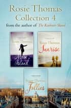 Rosie Thomas 3-Book Collection: Moon Island, Sunrise, Follies ebook by Rosie Thomas