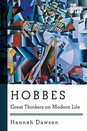 Hobbes: Great Thinkers on Modern Life ebook by Hannah Dawson