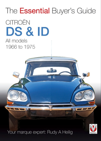 Citroën ID & DS - The Essential Buyer's Guide ebook by Rudy A. Heilig