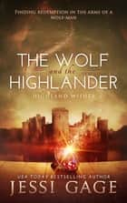 The Wolf and the Highlander ebook by Jessi Gage